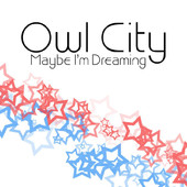Owl City - Maybe I'm Dreaming artwork